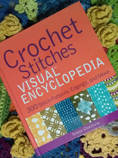 Crochet Stitches, Visual Encyclopedia by Robyn Chachula